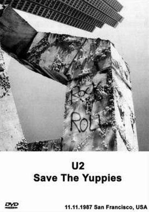 U2: Save The Yuppies (San Francisco) 1987