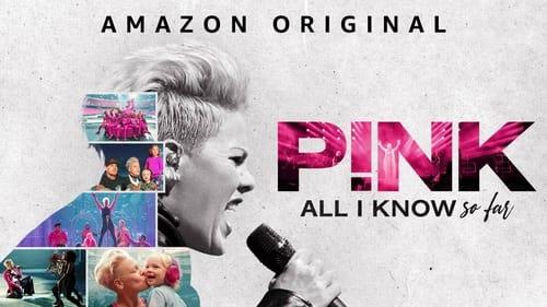 P!nk: All I Know So Far              2021 Full Movie