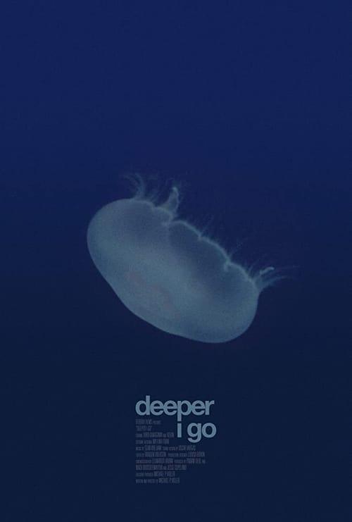 Deeper I Go