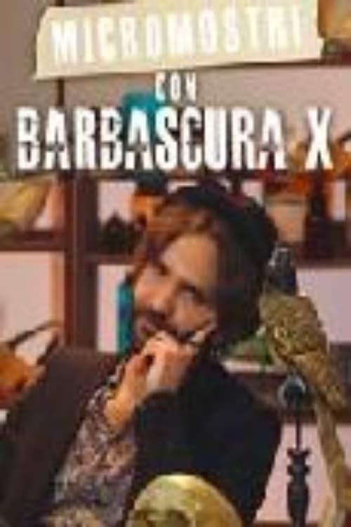 Micromostri con Barbascura X