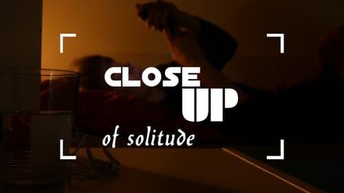 Close Up of Solitude