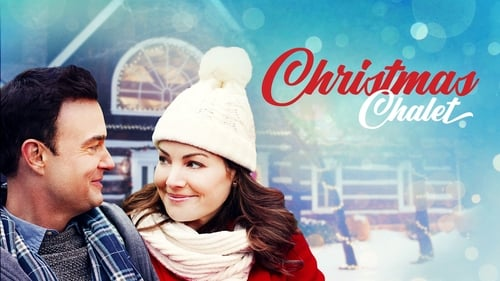 Watch Christmas Chalet Full Movie Streaming Carltoncinema