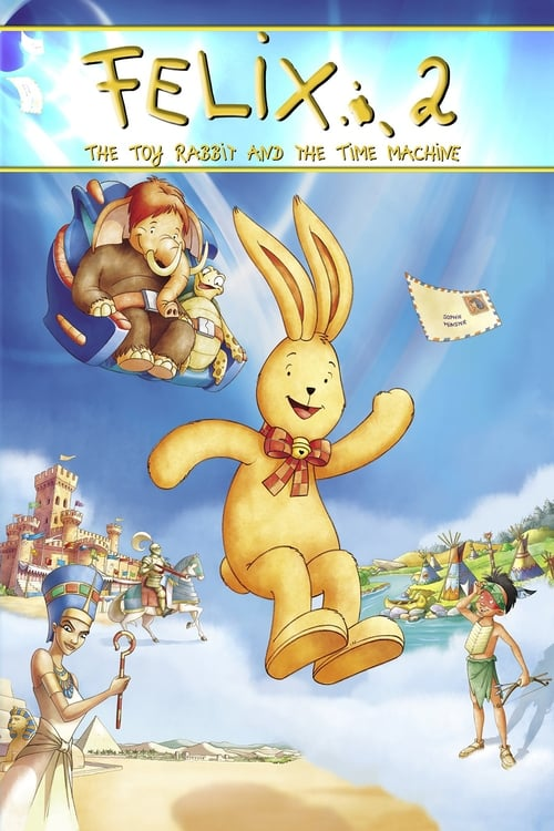 Felix: The Toy Rabbit and the Time Machine
