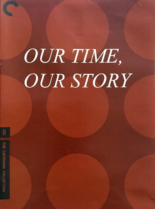Our Time, Our Story