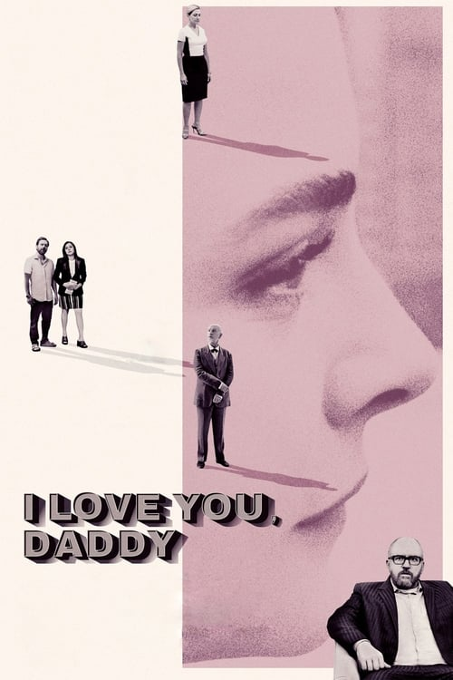 Download I Love You, Daddy (2017) Movie Free Online