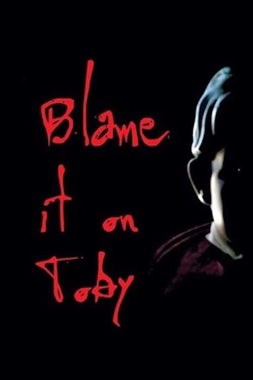 Blame it on Toby