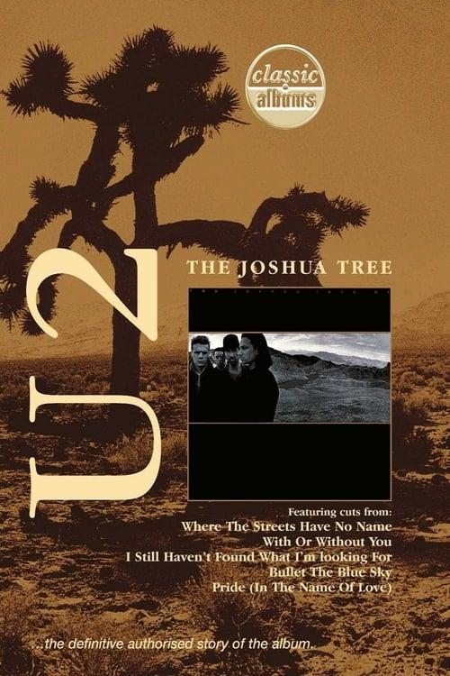 Classic Albums: U2 - The Joshua Tree