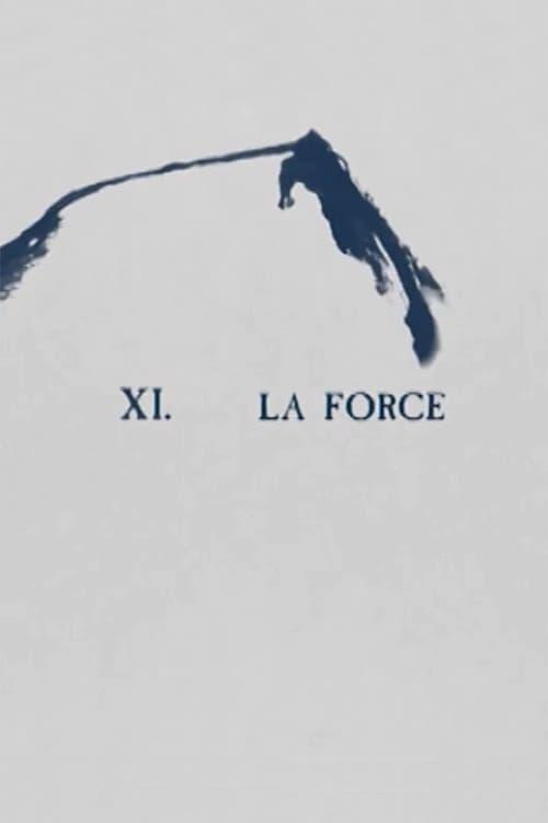 XI. La Force (2013)