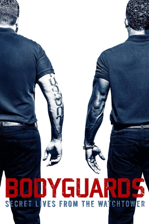 Bodyguards: Secret Lives from the Watchtower on lookmovie