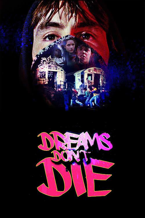 Ver Dreams Don't Die En Línea