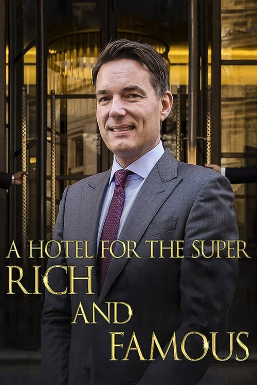 A Hotel for the Super Rich & Famous (2018)