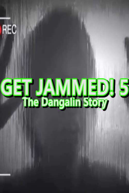 Get Jammed! 5: The Dangalin Story (2016)