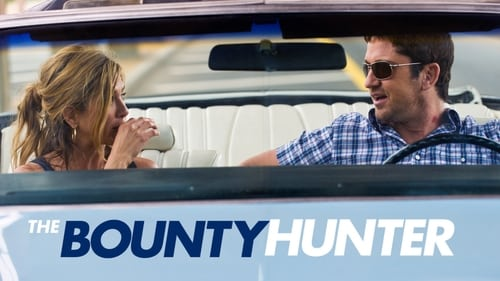 The Bounty Hunter - It's a Job. It Isn't Personal. Well, Maybe a Little... - Azwaad Movie Database