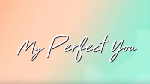 My Perfect You watch full online