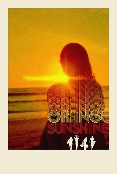 Orange Sunshine Film Plein Écran Doublé Gratuit en Ligne ULTRA HD