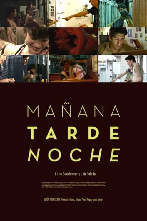 Mañana · Tarde · Noche (2013)