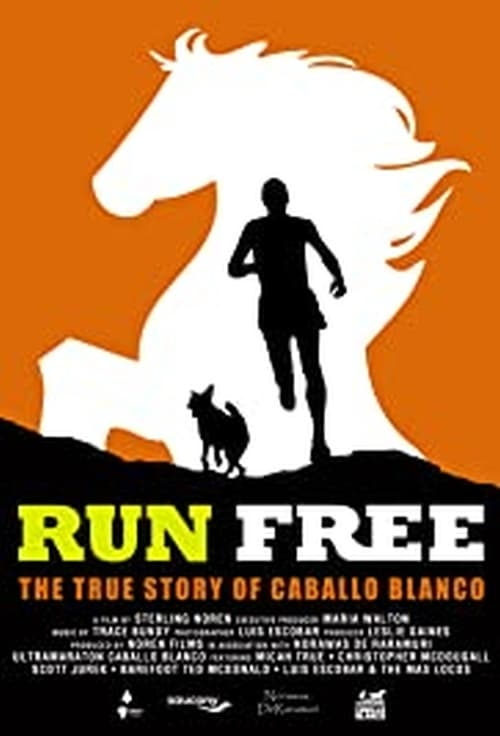 Run Free: The True Story of Caballo Blanco