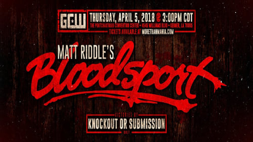 See page Matt Riddle's Bloodsport