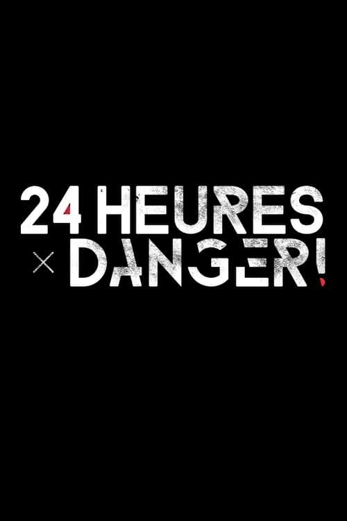 24 heures : Danger ! (2016)
