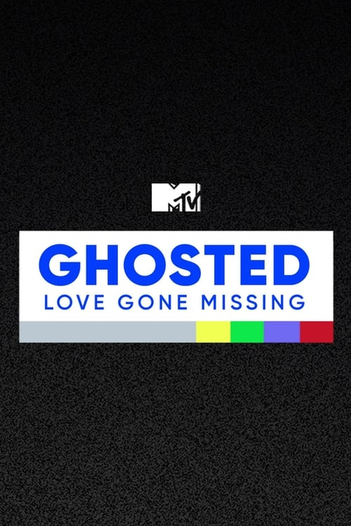 Ghosted: Love Gone Missing (2019)