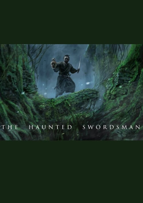 The Haunted Swordsman