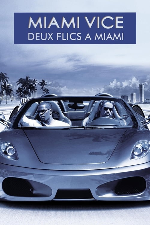 Regarder Miami Vice : Deux Flics à Miami (2006) Streaming HD FR