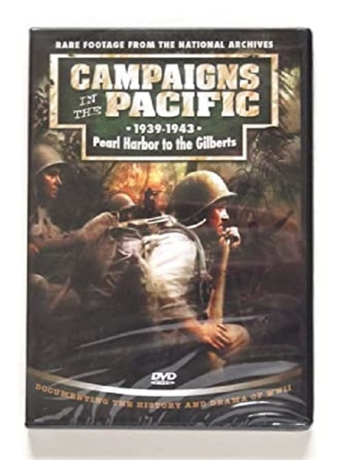 Campaigns in the Pacific 1939-1943 Pearl Harbor to the Gilberts