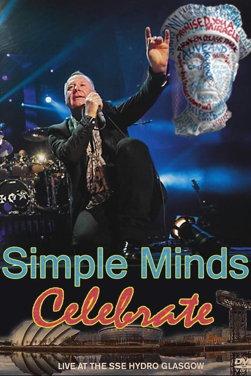 Simple Minds: Celebrate (Live at the SSE Hydro Glasgow) (2014)