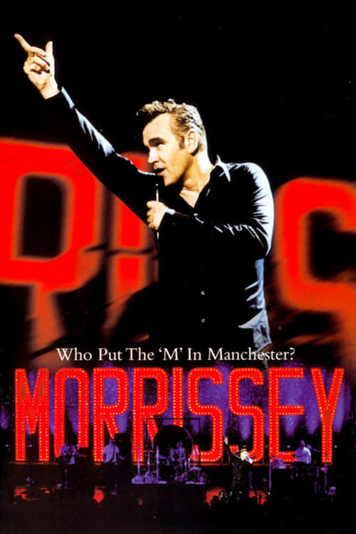Morrissey - Who Put The M In Manchester (2005)