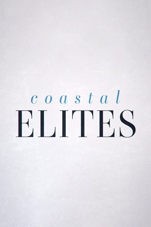 Coastal Elites What Time