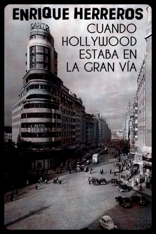 Assistir Filme Enrique Herreros: cuando Hollywood estaba en la Gran Vía Com Legendas On-Line