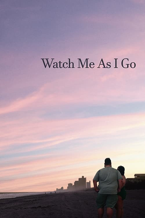 Watch Me As I Go