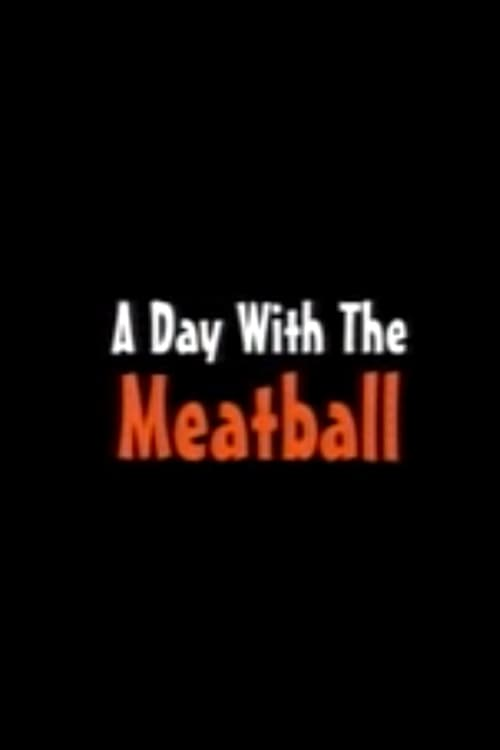 Regarde A Day with the Meatball En Français