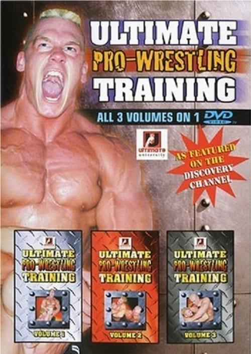 Ultimate Pro-Wrestling Training Volumes 1, 2 & 3 (2002)