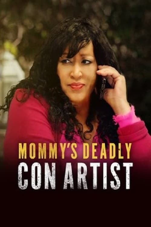 Mommy's Deadly Con Artist