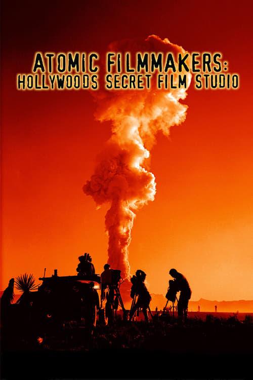 Atomic Filmmakers: Hollywood's Secret Film Studio