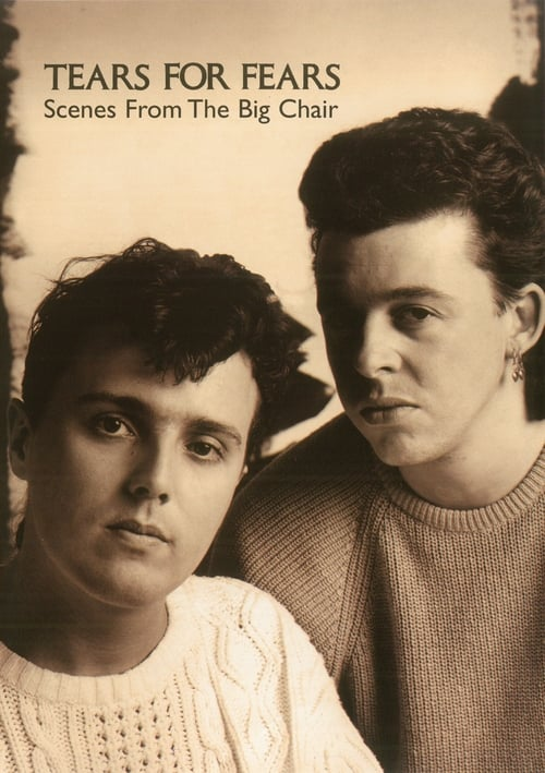 Tears For Fears: Scenes from the Big Chair (1985)