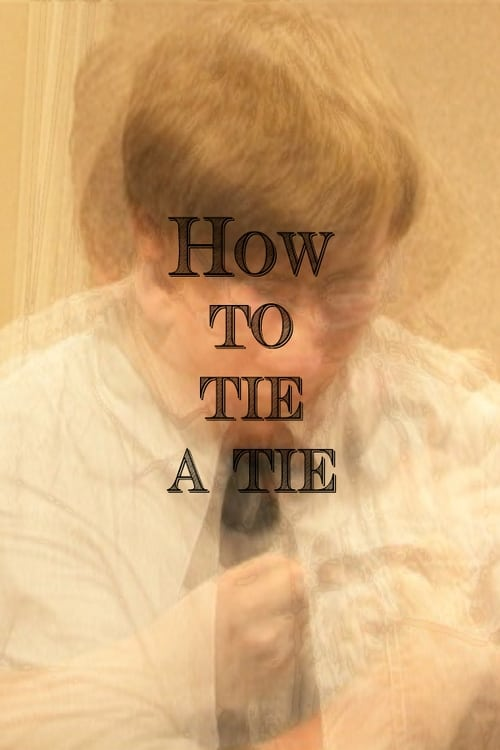 How to Tie a Tie (2012)