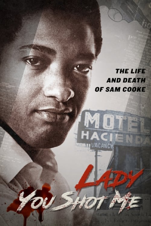 Lady, You Shot Me: The Life and Death of Sam Cooke
