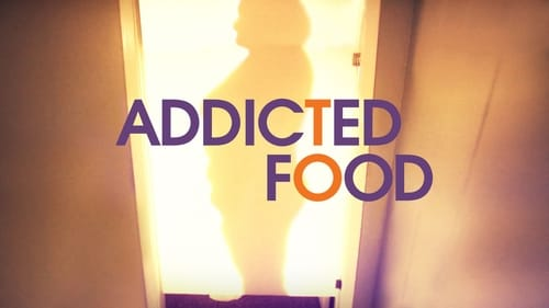 Addicted to Food watch online