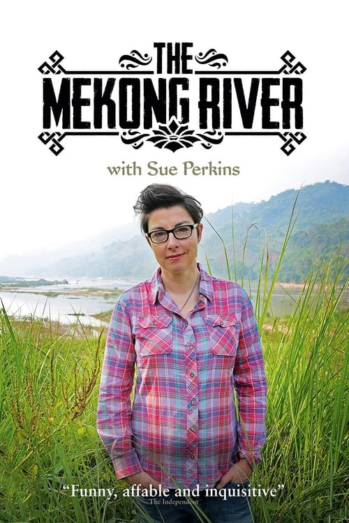 The Mekong River with Sue Perkins (2014)