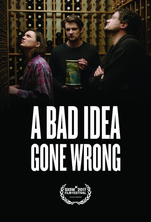 A Bad Idea Gone Wrong HD 1080p