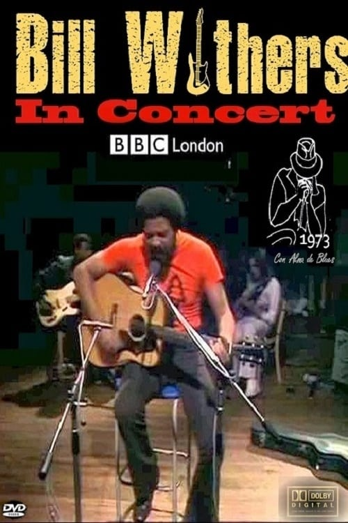 Bill Withers in Concert - Live at BBC 1973 (1973)