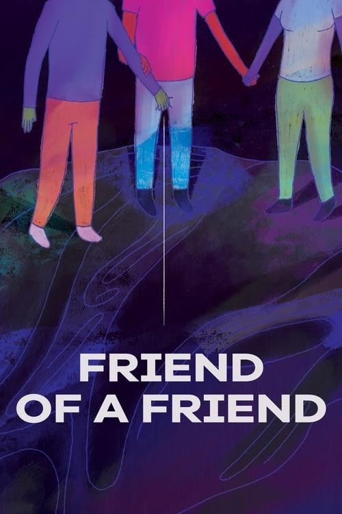 Visualiser Friend of a Friend (2020) streaming