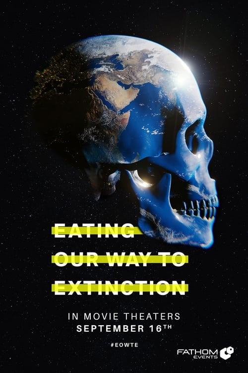 Watch Eating Our Way to Extinction Online Vudu