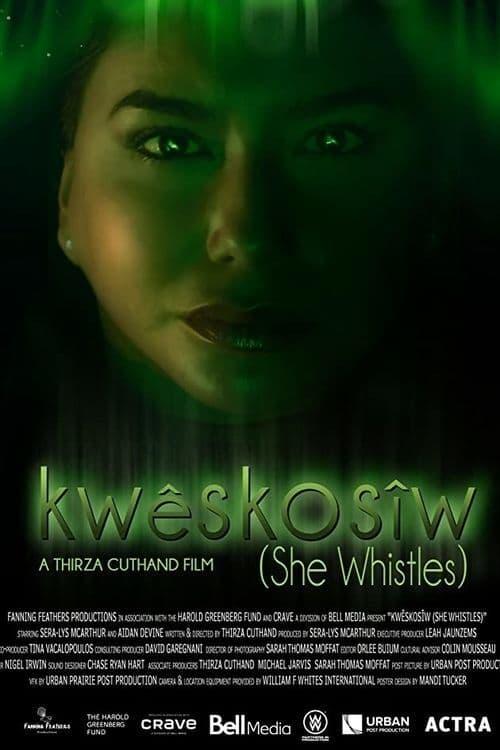 Kwêskosîw: She Whistles