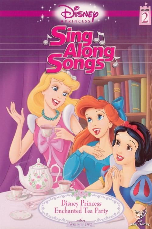 Disney Princess Sing Along Songs, Vol. 2 - Enchanted Tea Party