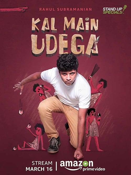 Rahul Subramanian: Kal Main Udega (2018)