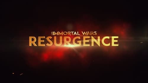 Watch The Immortal Wars: Resurgence Online Variety