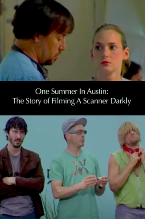 [VF] One Summer in Austin: The Story of Filming 'A Scanner Darkly' (2006) streaming vf